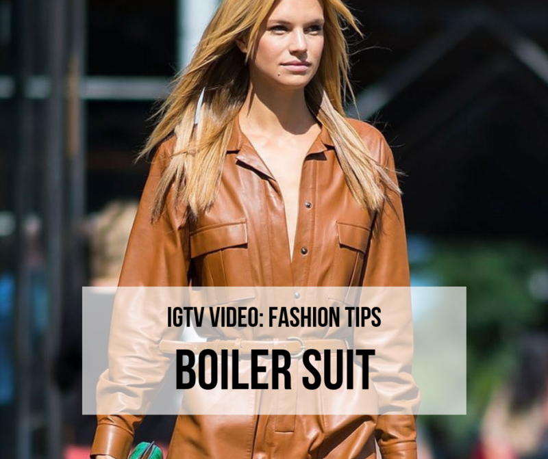 IGTV da semana: Fashion tips – Boiler Suit